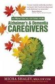 A Practical Guide for Alzheimer's & Dementia Caregivers (eBook, ePUB)