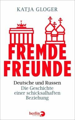 Fremde Freunde (eBook, ePUB) - Gloger, Katja
