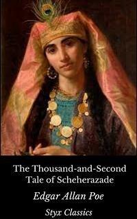 The Thousand-and-Second Tale of Scheherazade (eBook, ePUB) - Allan Poe, Edgar; Classics, Styx