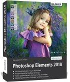 Photoshop Elements 2018 - Das umfangreiche Praxisbuch