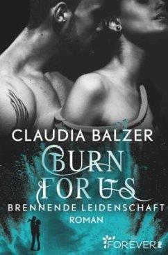 Burn for Us - Brennende Leidenschaft / Burn Bd.3 - Balzer, Claudia