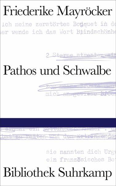 Pathos und Schwalbe - Mayröcker, Friederike