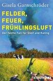 Felder, Feuer, Frühlingsluft / Steif und Kantig Bd.5
