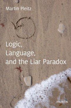 Language, Logic, and the Liar-Paradox - Pleitz, Martin