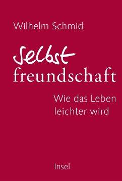 Selbstfreundschaft - Schmid, Wilhelm