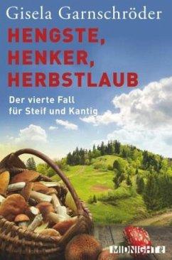 Hengste, Henker, Herbstlaub / Steif und Kantig Bd.4