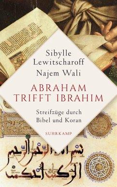 Abraham trifft Ibrahîm - Lewitscharoff, Sibylle; Wali, Najem