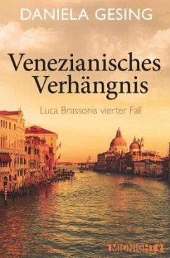 Venezianisches Verhängnis / Luca Brassoni Bd.4 - Gesing, Daniela
