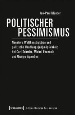 Politischer Pessimismus - Klünder, Jan-Paul