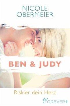Ben & Judy. Riskier dein Herz - Obermeier, Nicole