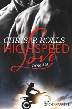 Highspeed Love - Rolls, Chris P.