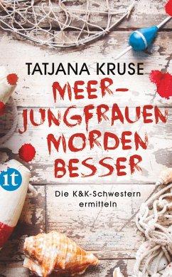 Meerjungfrauen morden besser / Konny und Kriemhild Bd.2 - Kruse, Tatjana