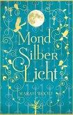 MondSilberLicht / MondLichtSaga Bd.1