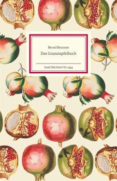 Das Granatapfelbuch - Brunner, Bernd