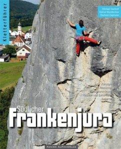Kletterführer Südlicher Frankenjura - Steinhoff, Michael; Wundlechner, Helmut; Zieglmeier, Eberhard