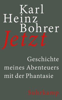 Jetzt - Bohrer, Karl Heinz