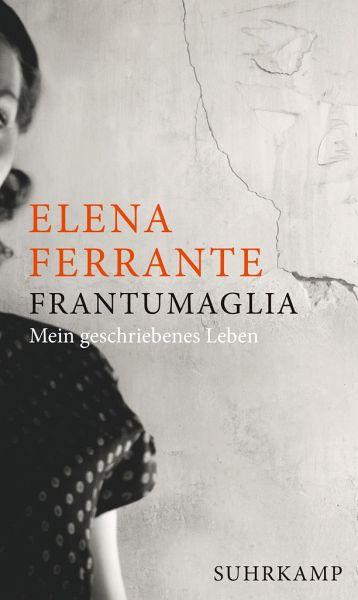 Frantumaglia - Ferrante, Elena