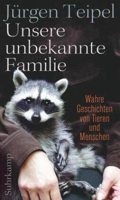 Unsere unbekannte Familie - Teipel, Jürgen