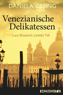 Venezianische Delikatessen / Luca Brassoni Bd.2 - Gesing, Daniela