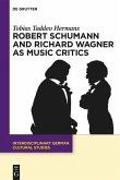 Robert Schumann and Richard Wagner as Music Critics