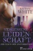 Vergessene Leidenschaft / Der Fluch der Unsterblichen Bd.2