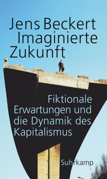 Imaginierte Zukunft - Beckert, Jens