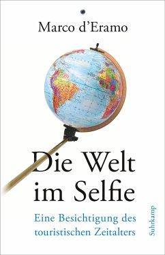 Die Welt im Selfie - D'Eramo, Marco