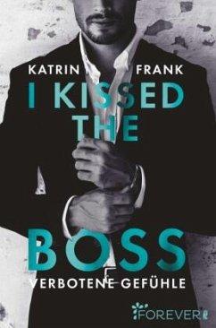 I kissed the Boss - Frank, Katrin