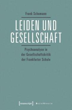 Leiden und Gesellschaft - Schumann, Frank