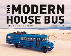 The Modern House Bus: Mobile Tiny House Inspira...