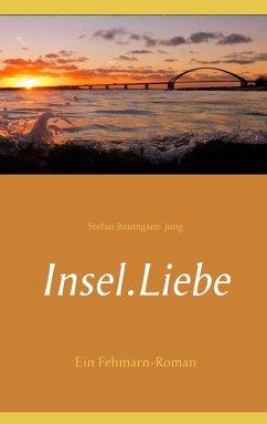 Insel.Liebe (eBook, ePUB)