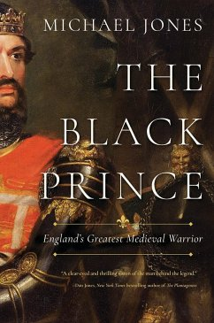 The Black Prince: England´s Greatest Medieval W...