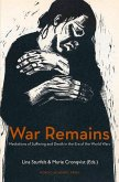 War Remains: Mediations of Suffering and Death in the Era of the World Wars
