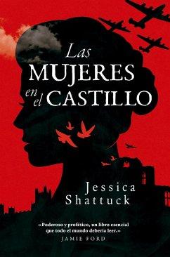 9788494740091 - Shattuck, Jessica: Las mujeres en el castillo (eBook, ePUB) - Libro