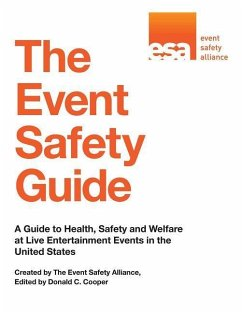 The Event Safety Guide: A Guide to Health, Safety and Welfare at Live Entertainment Events in the United States - Event Safety Alliance