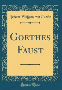 Goethes Faust (Classic Reprint)