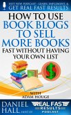 How to Use Book Blogs to Sell More Books Fast without Having Your Own List (Real Fast Results, #67) (eBook, ePUB)