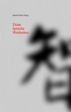 Zitate Sprüche Weisheiten (eBook, ePUB)