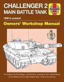 Challenger 2 Main Battle Tank Owners' Workshop Manual: 1998 to Present - An Insight Into the Design, Construction, Operation and Maintenance of the Br
