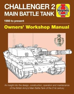 Challenger 2 Main Battle Tank Owners' Workshop Manual: 1998 to Present - An Insight Into the Design, Construction, Operation and Maintenance of the Br - Taylor, Dick