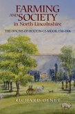 Farming and Society in North Lincolnshire: The Dixons of Holton-Le-Moor, 1741-1906