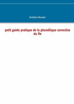 Petit guide pratique de la phonétique corrective du fle (eBook, ePUB)