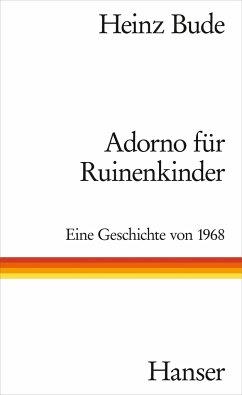 Adorno für Ruinenkinder - Bude, Heinz