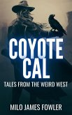 Coyote Cal - Tales from the Weird West (eBook, ePUB)