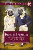 Pugs and Prejudice (Classic Tails 1) (eBook, ePUB)