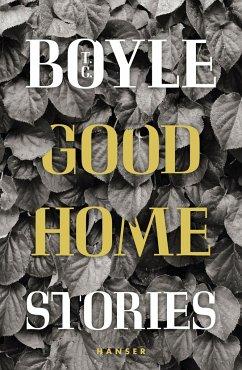Good Home - Boyle, T. C.