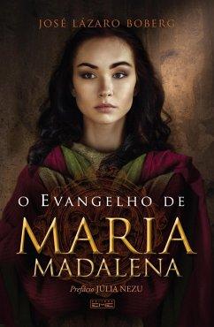 9788595440326 - Boberg, José Lázaro: O Evangelho de Maria Madalena (eBook, ePUB) - Livro