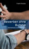 Bewerben ohne Bullshit (eBook, ePUB)