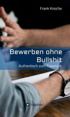 Bewerben ohne Bullshit (eBook, ePUB) - Knoche, Frank