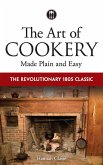 The Art of Cookery Made Plain and Easy (eBook, ePUB)